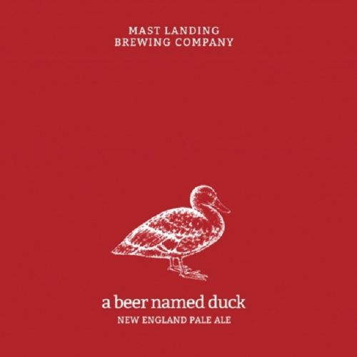Mast Landing Brewing Company - A Beer Named Duck New England Pale Ale
