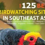 """The 125 Best Bird Watching Sites in Southeast Asia"""
